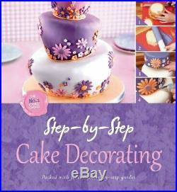 Step by Step Cake Decorating (Step By Step Igloo Books Ltd) by Igloo Books The