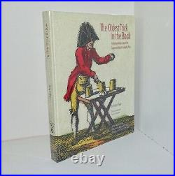 The Oldest Trick in the Book A Compendium about the Cups and Balls Ltd Edition